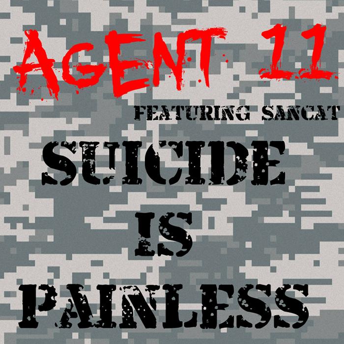 AGENT 11 feat SANCAT - Suicide Is Painless