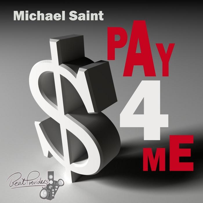 MICHAEL SAINT - Pay 4 Me