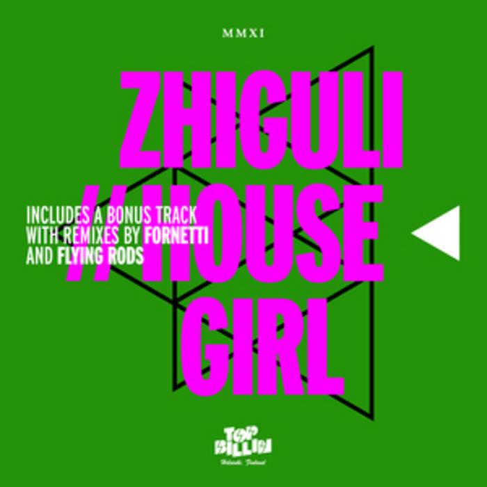 ZHIGULI - House Girl