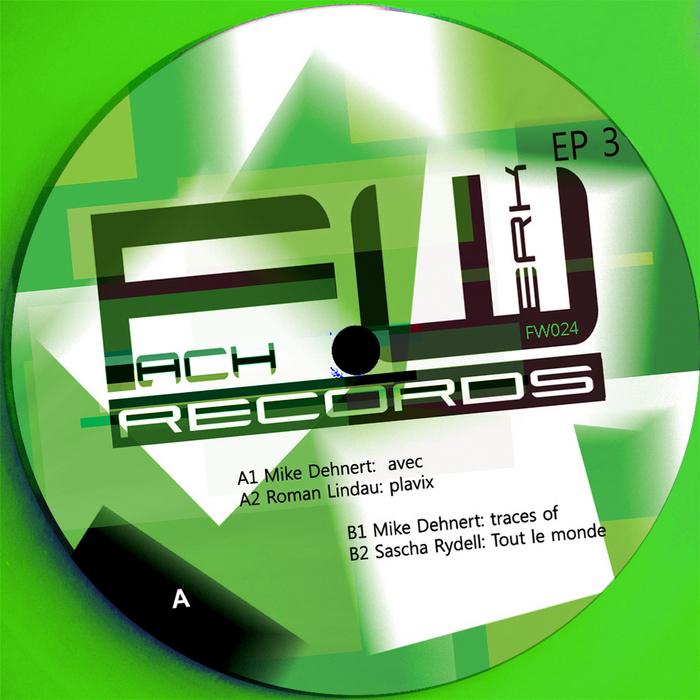 DEHNERT, Mike/ROMAN LINDAU/SASCHA RYDELL - Fachwerk EP (Three)