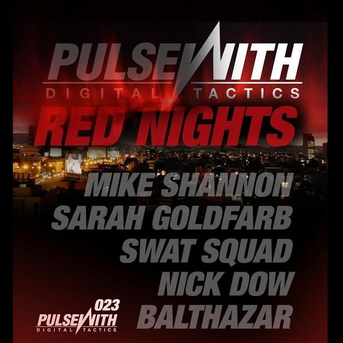 SHANNON, Mike/SWAT SQUAD/SARAH GOLDFARB/NICK DOW/BALTHAZAR - Red Nights