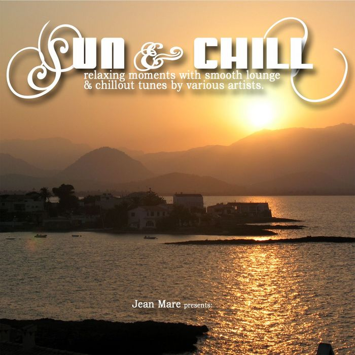 VARIOUS - Sun & Chill (Cafe Lounge Chillout Ambient Moods Del Mar With Ibiza Mallorca Feeling)
