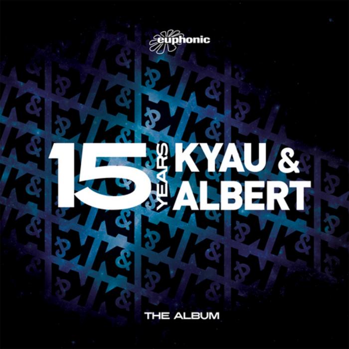 KYAU & ALBERT - 15 Years - The Album