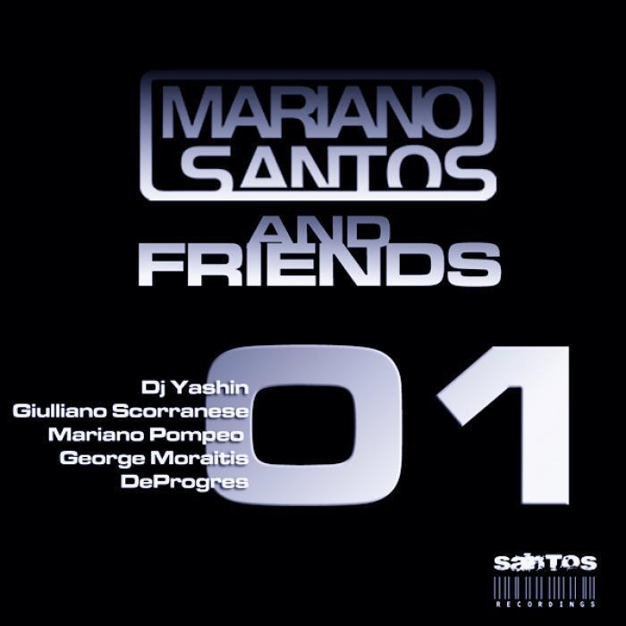 SANTOS, Mariano/DEPROGRES/GEORGE MORAITIS/GIULLIANO SCORRANESE/DJ YASHIN/MARIANO POMPEO - Mariano Santos & Friends 01