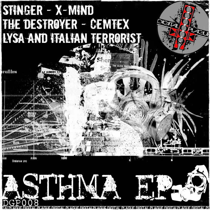 STINGER/X-MIND/THE DESTROYER/CEMTEX/DJ LYSA/ITALIAN TERRORIST - Asthma EP