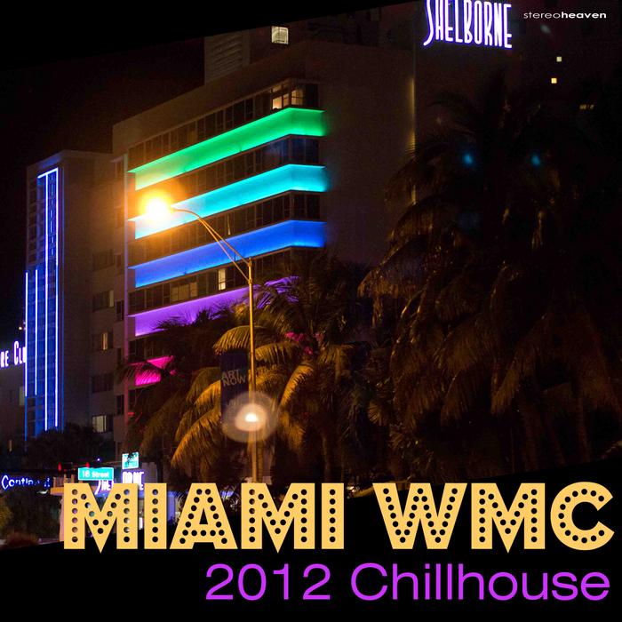 VARIOUS - Miami WMC 2012 Chillhouse