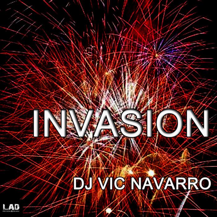 DJ VIC NAVARRO - Invasion