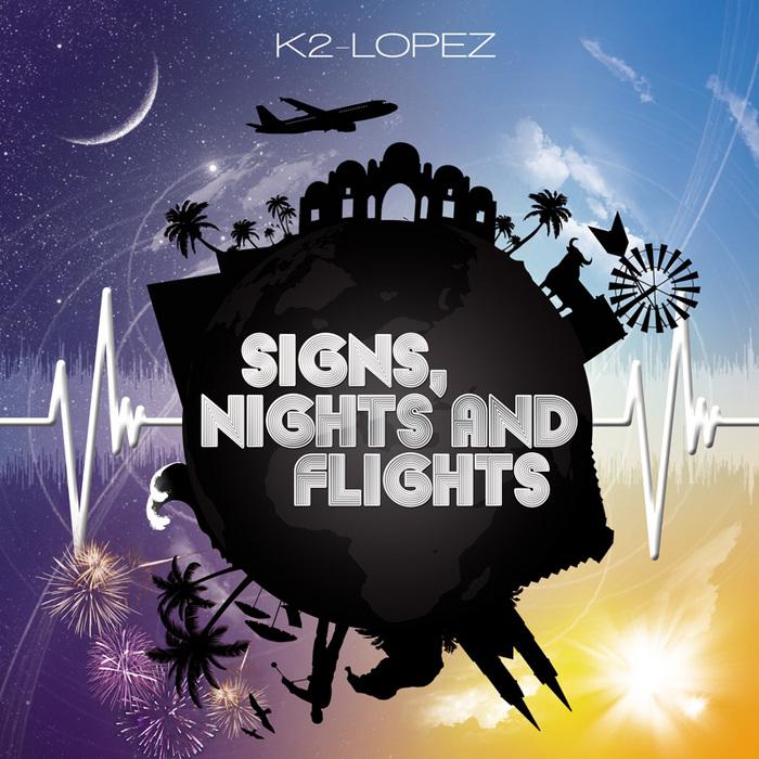 K2 LOPEZ - Signs Nights & Flights