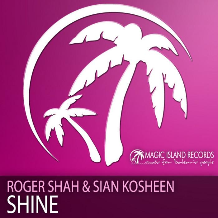 SHAH, Roger/SIAN KOSHEEN - Shine