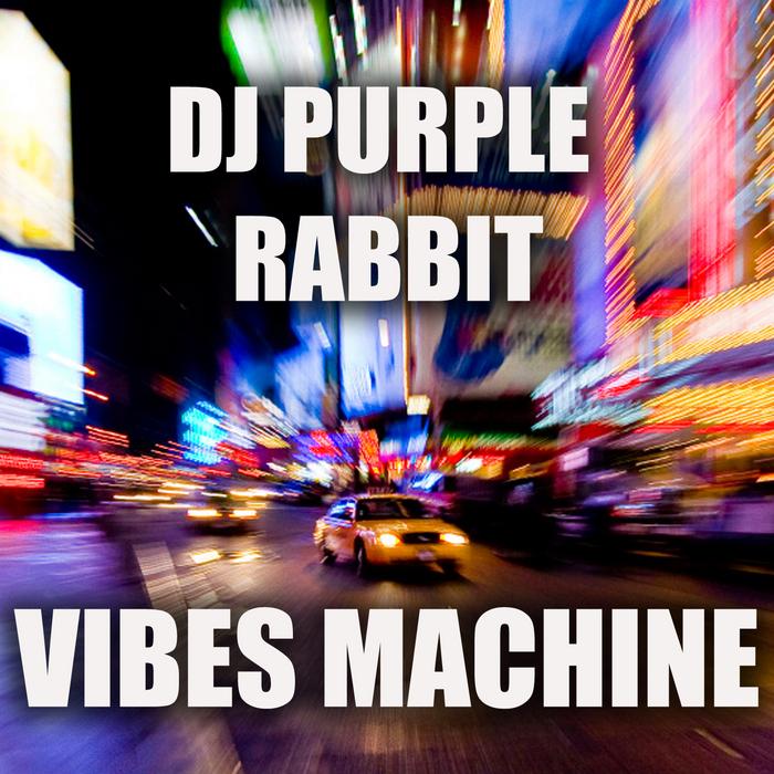 DJ PURPLE RABBIT - Vibes Machine
