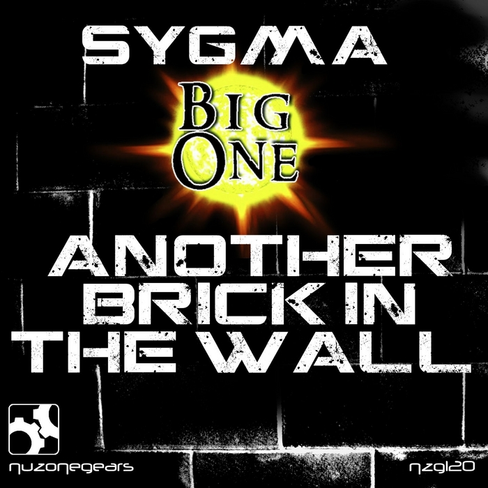 SYGMA/BIG ONE - Another Brick In The Wall