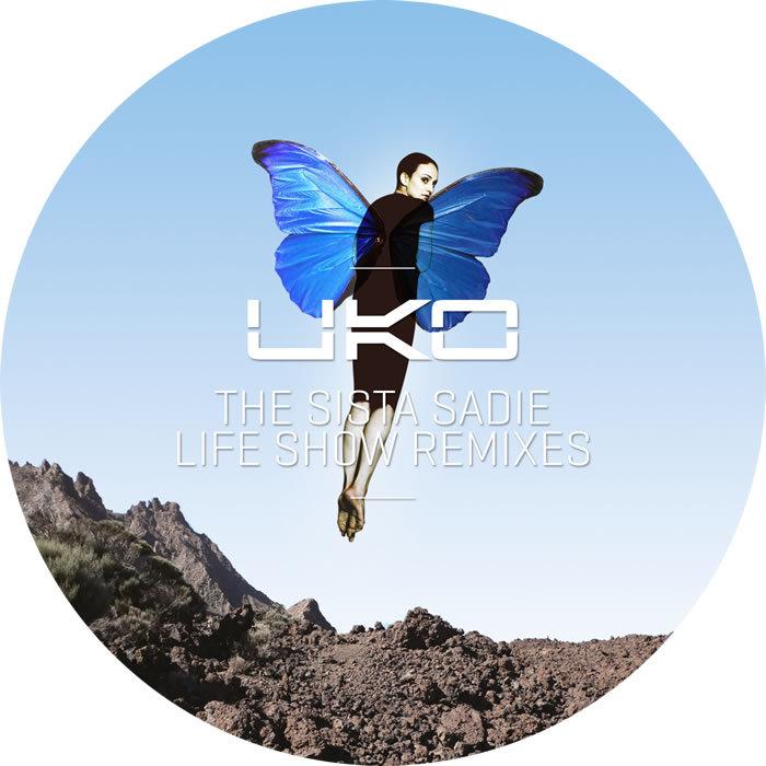 UKO - Sista Sadie Life Show Remixes