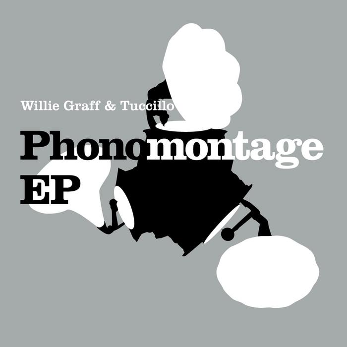 GRAFF, Willie/TUCCILLIO - Phonomontage EP