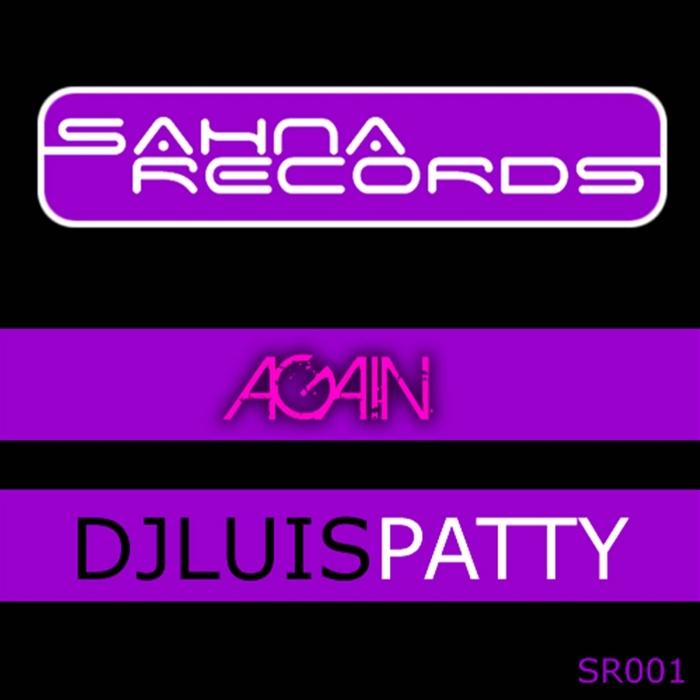 DJ LUIS PATTY - Again