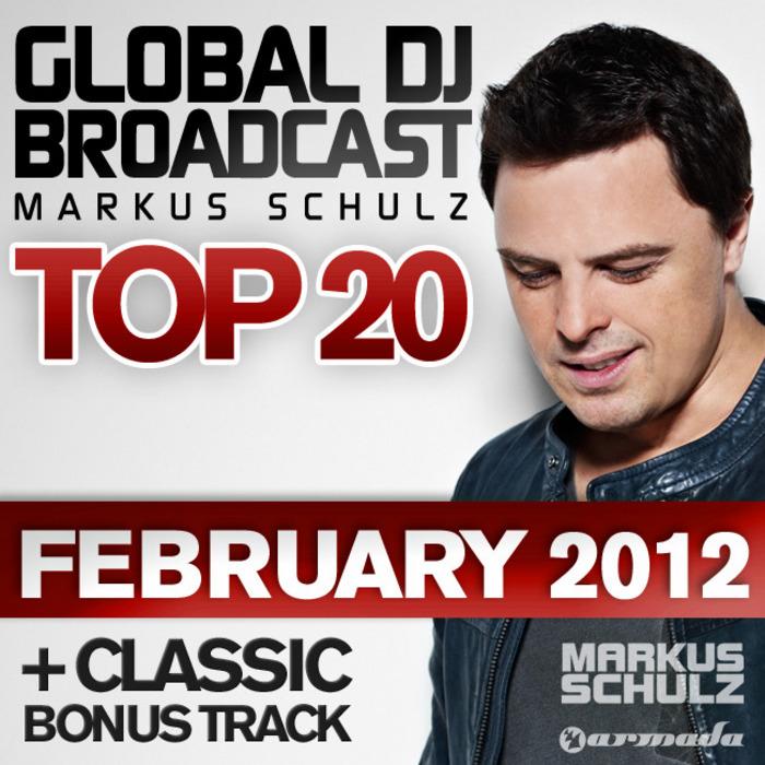 SCHULZ, Markus/VARIOUS - Global DJ Broadcast Top 20 February 2012 (unmixed tracks)