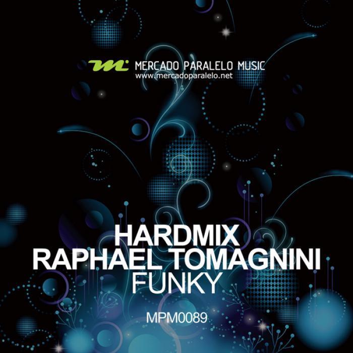 HARDMIX/RAPHAEL TOMAGNINI - Funky