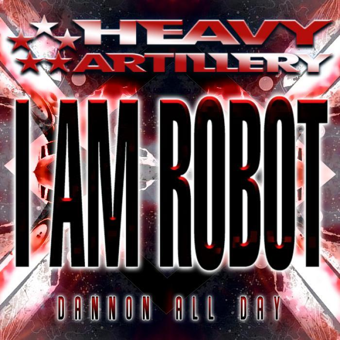 I AM ROBOT/SHAWN JEWELINSKI/BOBBY BRACKINS/TREV CASE - Dannon All Day