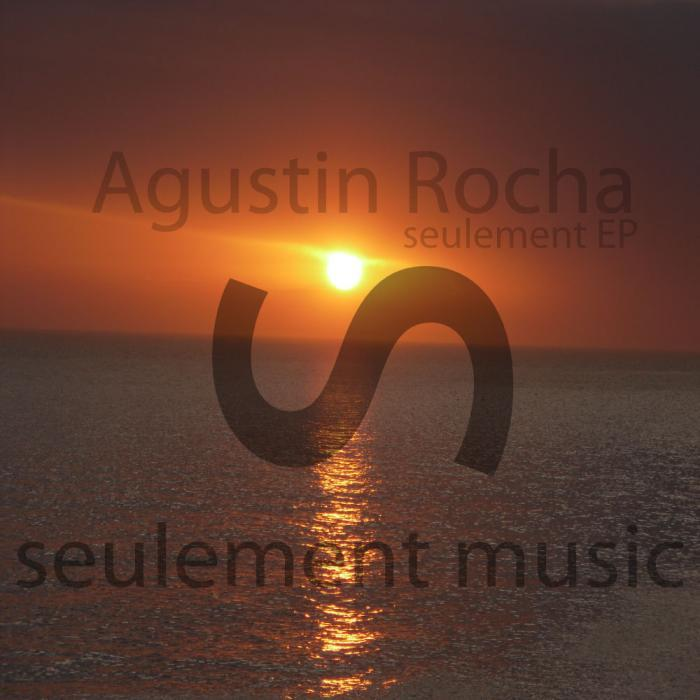 ROCHA, Agustin - Seulement