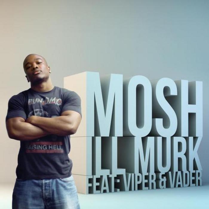 ILL MURK/USF - Mosh