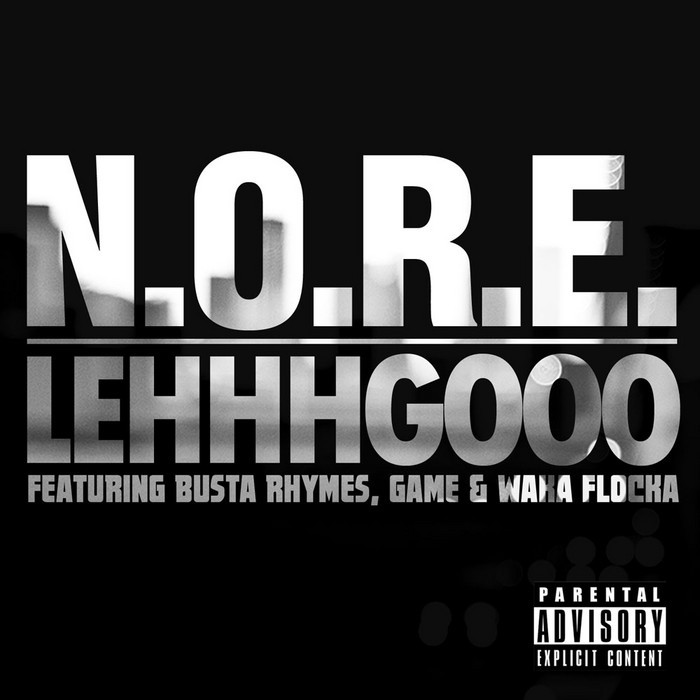 NORE feat BUSTA RHYMES/GAME/WAKA FLOCKA - Lehhhgooo