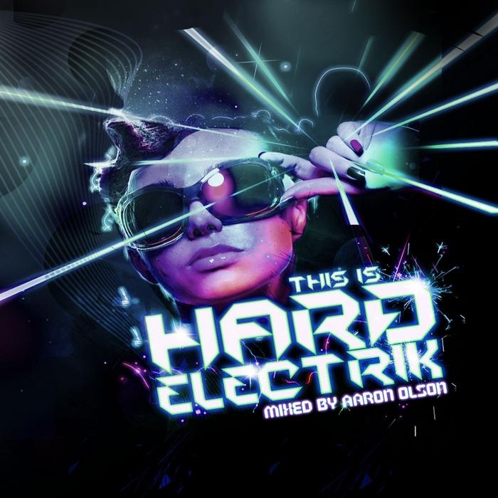 OLSON, Aaron/VARIOUS - This Is Hard Electrik (unmixed tracks)