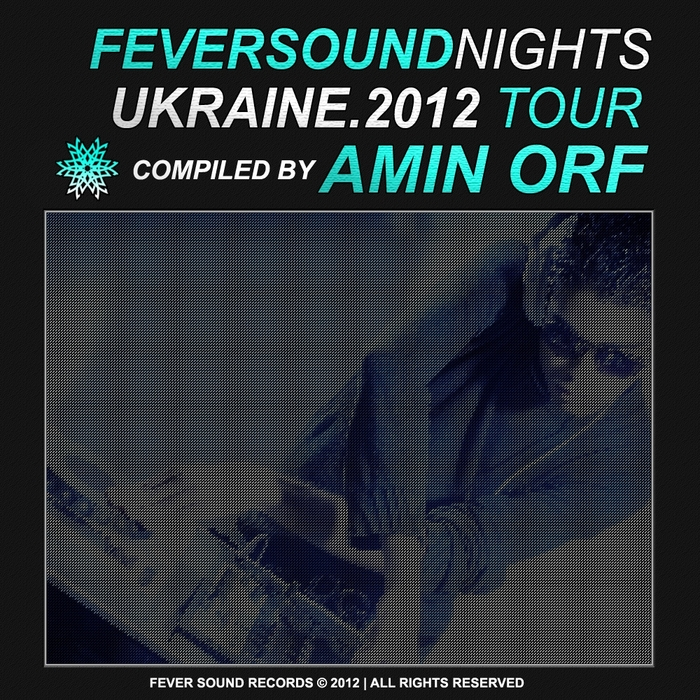 ORF, Amin/VARIOUS - Fever Sound Nights: Ukraine 2012 Tour (compiled by Amin Orf)