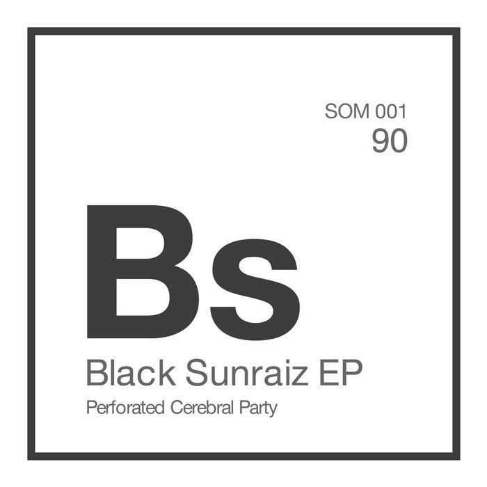 PERFORATED CEREBRAL PARTY/TSARITSA LOGIKI - Black Sunraiz EP