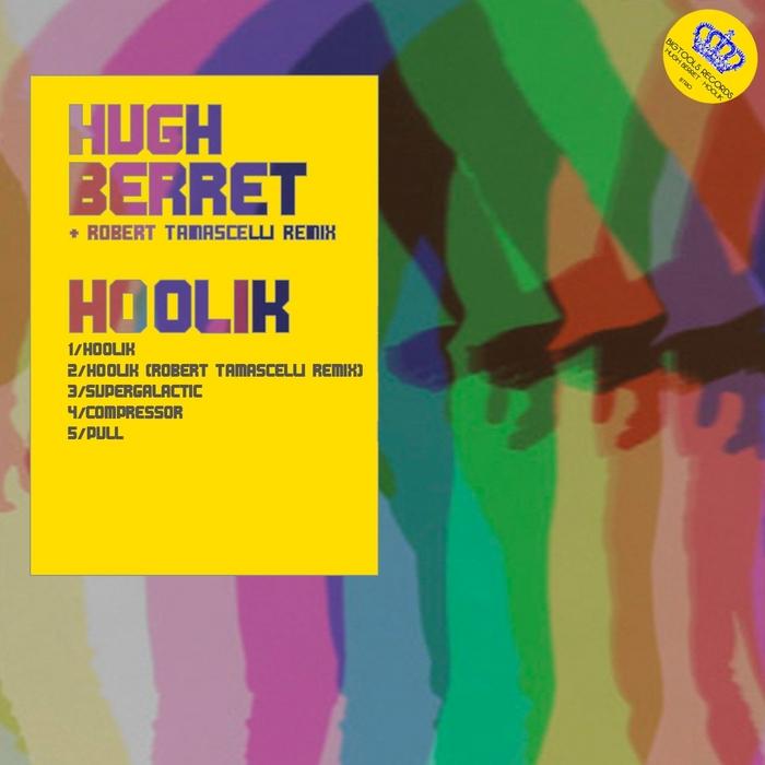 BERRET, Hugh - Hoolik EP