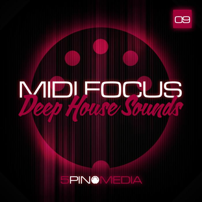 5PIN MEDIA - MIDI Focus: Deep House Sounds (Sample Pack MIDI/WAV)