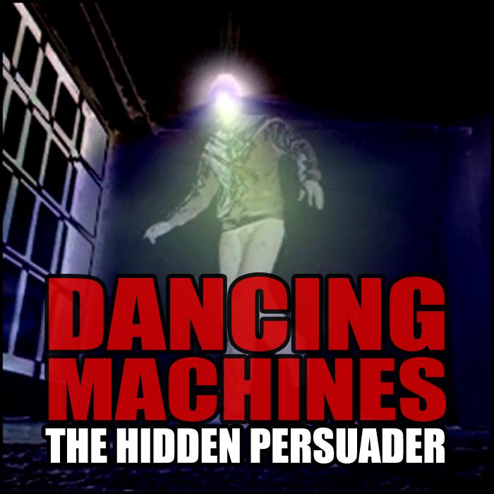 HIDDEN PERSUADER, The - Dancing Machines