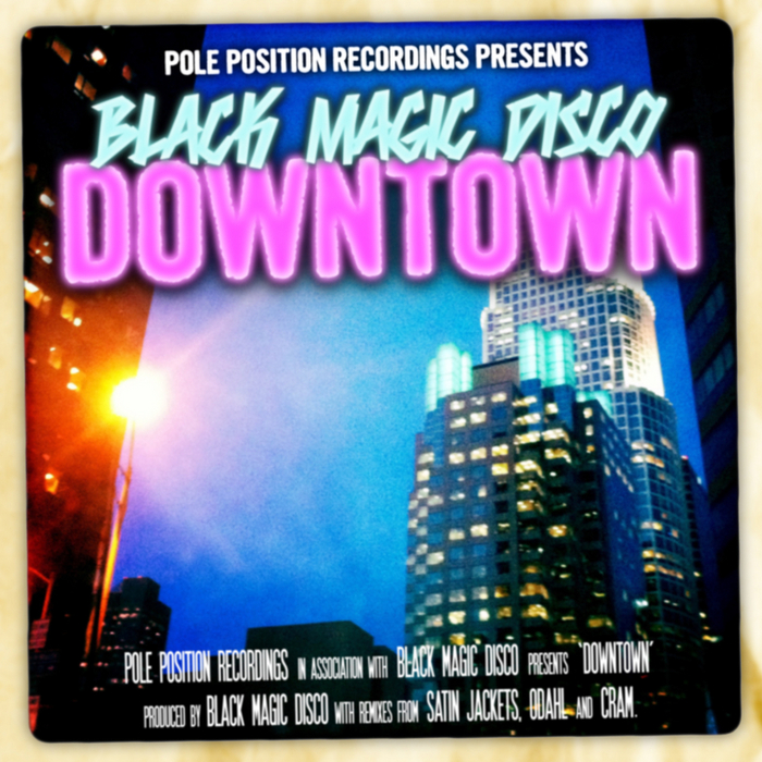 BLACK MAGIC DISCO - Downtown