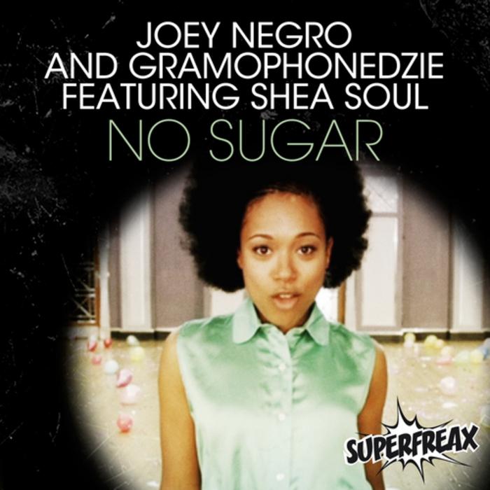 NEGRO, Joey/GRAMOPHONEDZIE feat SHEA SOUL - No Sugar