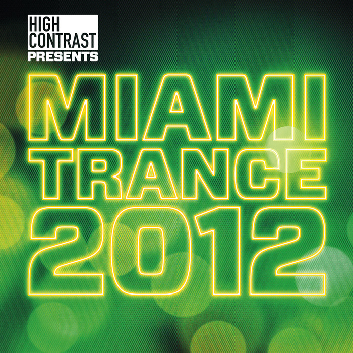 VARIOUS - High Contrast Presents Miami Trance 2012