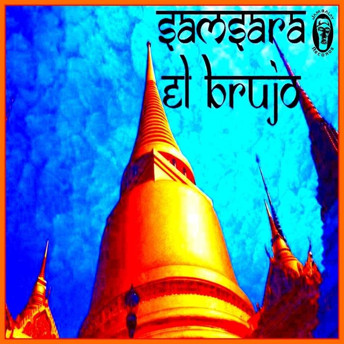 EL BRUJO - Samsara