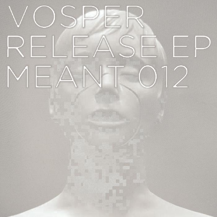 VOSPER - Release EP