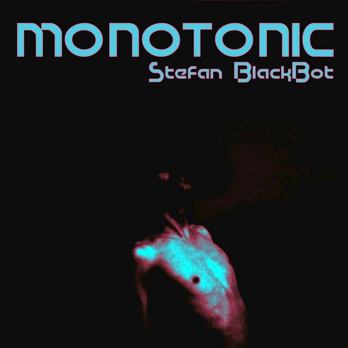 STEFAN BLACKBOT - Monotonic