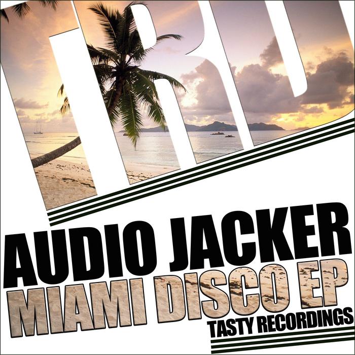 AUDIO JACKER - Miami Disco EP
