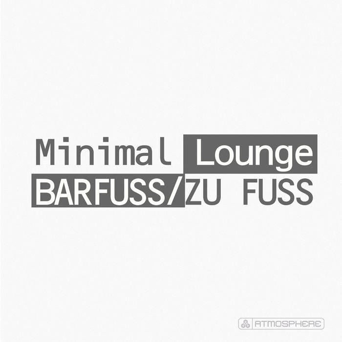 MINIMAL LOUNGE - Barfuss