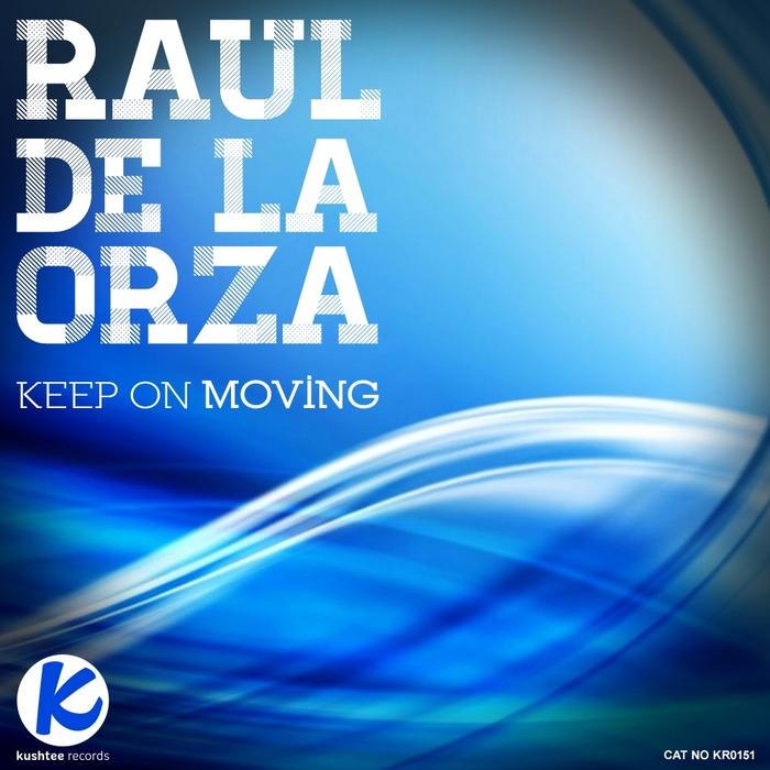 DE LA ORZA, Raul - Keep On Moving