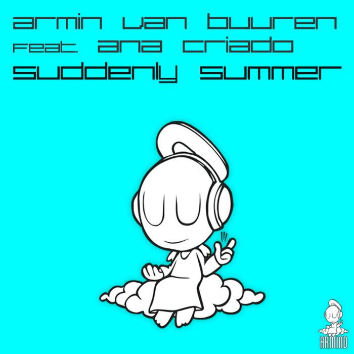 VAN BUUREN, Armin feat ANA CRIADO - Suddenly Summer