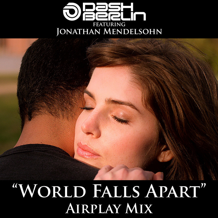 DASH BERLIN feat JONATHAN MENDELSOHN - World Falls Apart