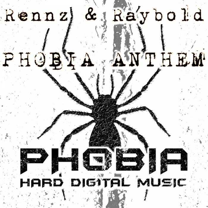 RENNZ/RAYBOLD - Phobia Anthem