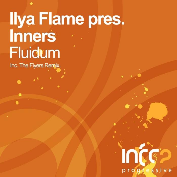 ILYA FLAME presents INNERS - Fluidum