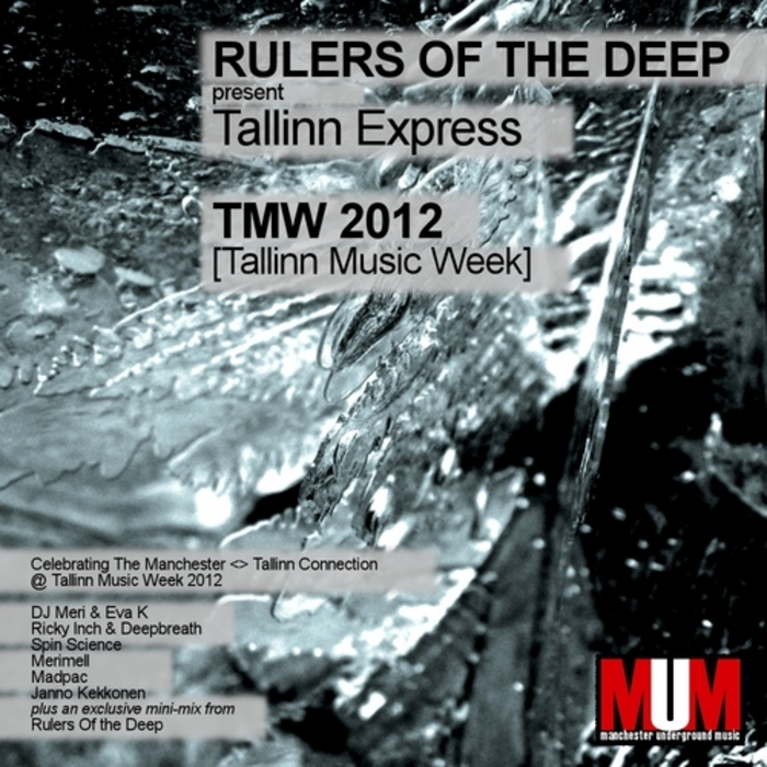 RULERS OF THE DEEP/VARIOUS - Tallinn Express: TMW 2012 (unmixed tracks)