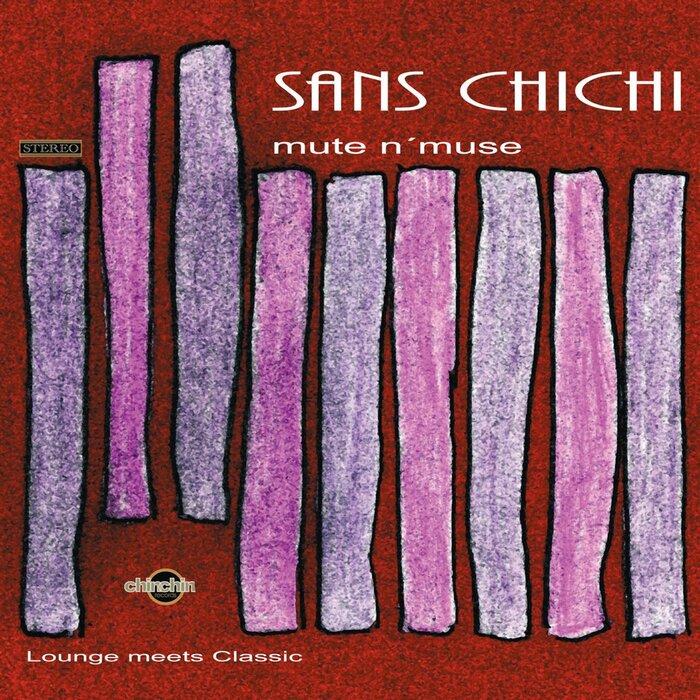 SANS CHICHI - Mute N Muse