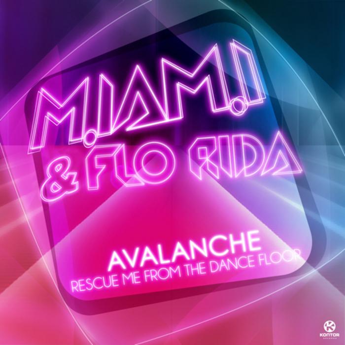 MIAMI/FLO RIDA - (Avalanche) Rescue Me From The Dancefloor