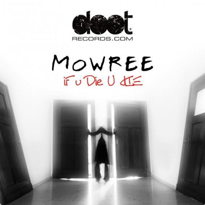 MOWREE - If U Die U Die