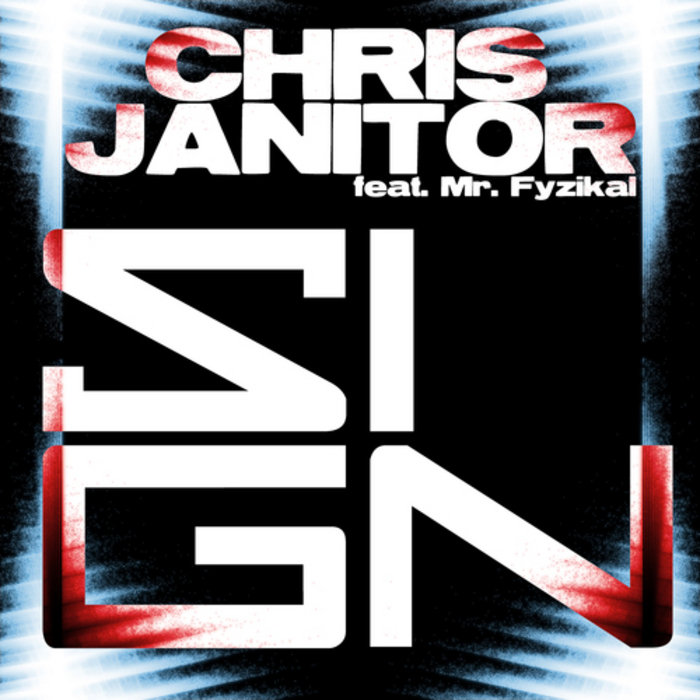 JANITOR, Chris feat MR FYZIKAL - Sign
