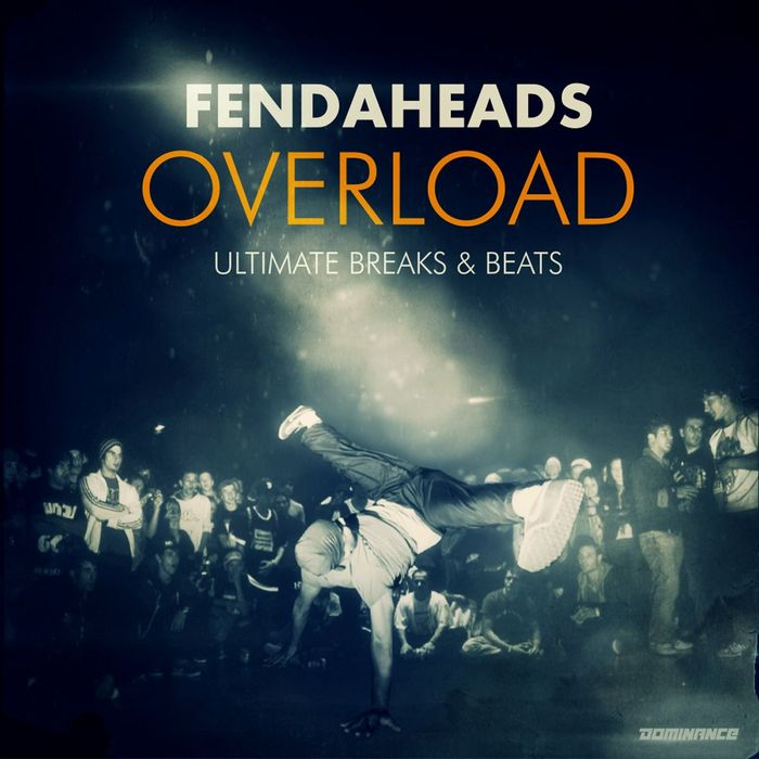 FENDAHEADS - Overload (Ultimate Breaks & Beats)