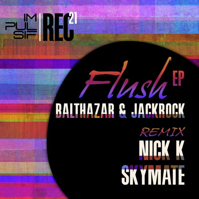 BALTHAZAR/JACKROCK - Flush EP